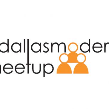 Dallas Modern MeetUp