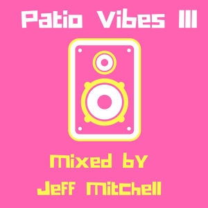 Patio Vibes 3 Mixcloud Mixtape